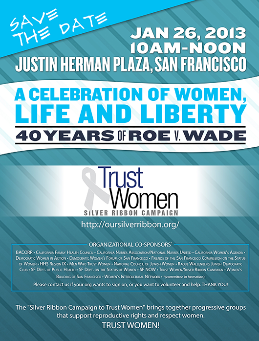 Trust Women - Silver Ribbon Campaign | Celebrate Women, Life and Liberty on Jan. 26, 2013, for the 40th Anniversary of Roe v. Wade